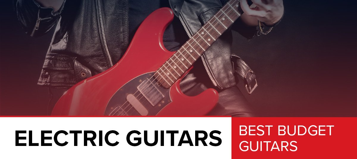 10 Best Budget Electric Guitars [That Don't Suck] | (2019