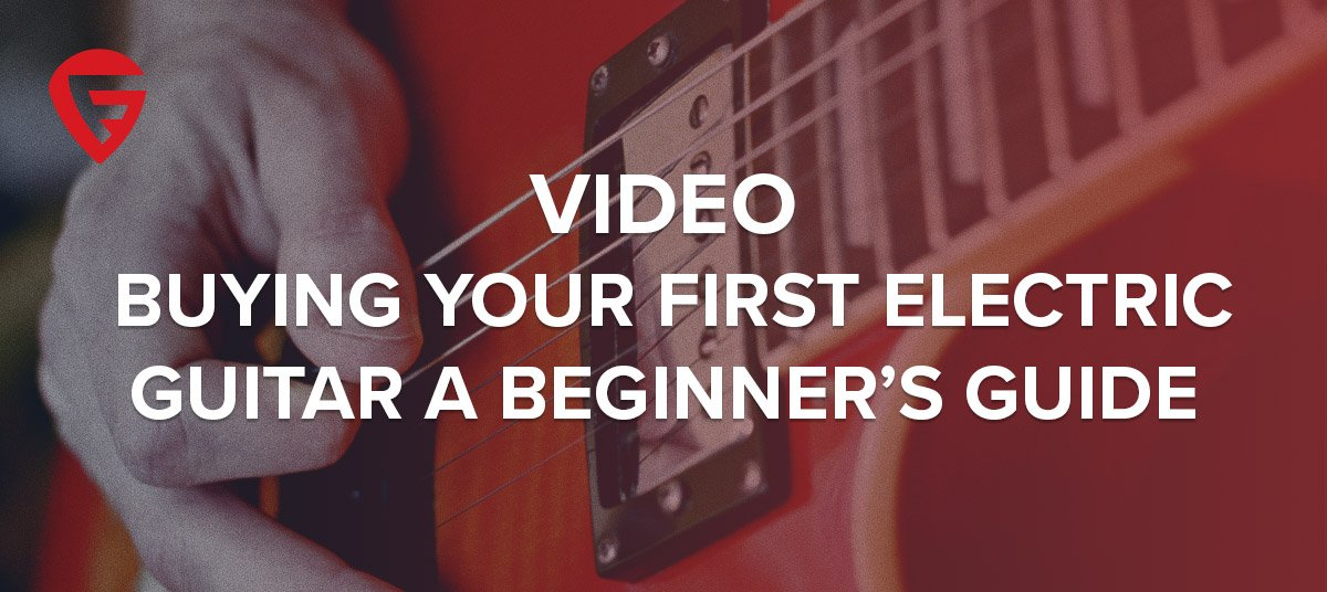 Video: Buying Your First Electric Guitar – A Beginner's Guide