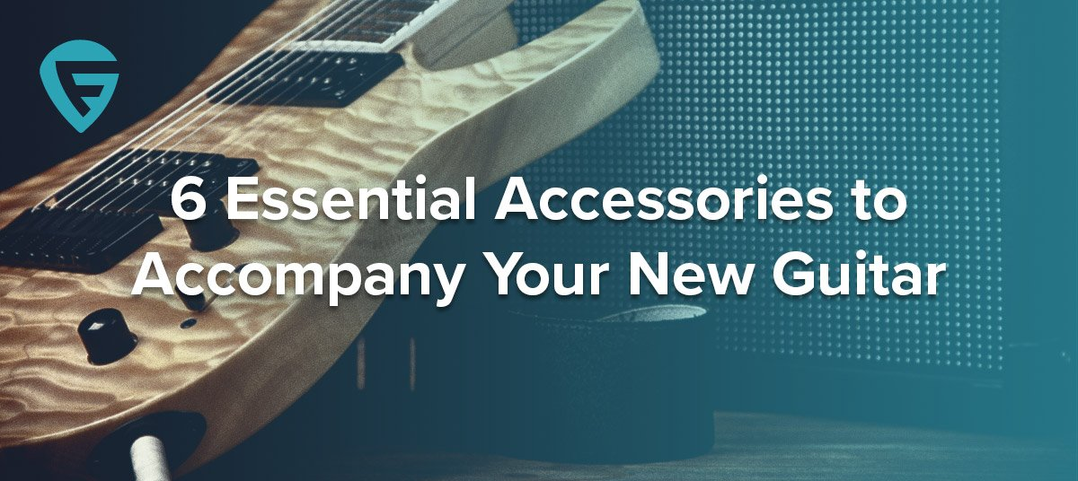 6 Essential Accessories to Accompany Your New Guitar