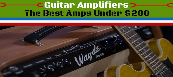 The-Best-Amps-Under-200