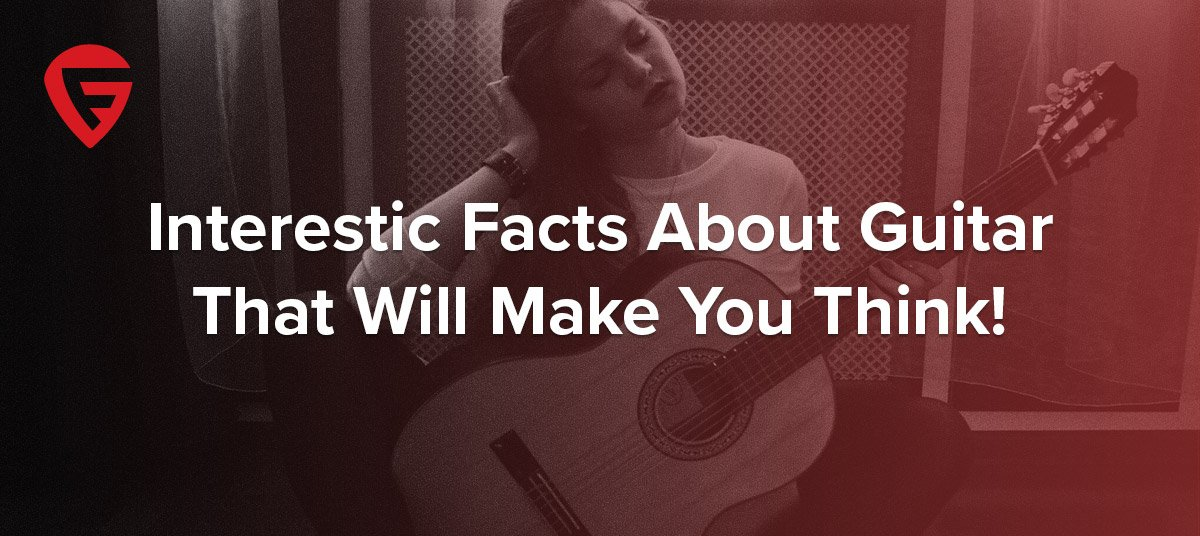 12 Interesting Facts About Guitar That You Didnt Know Guitarfella