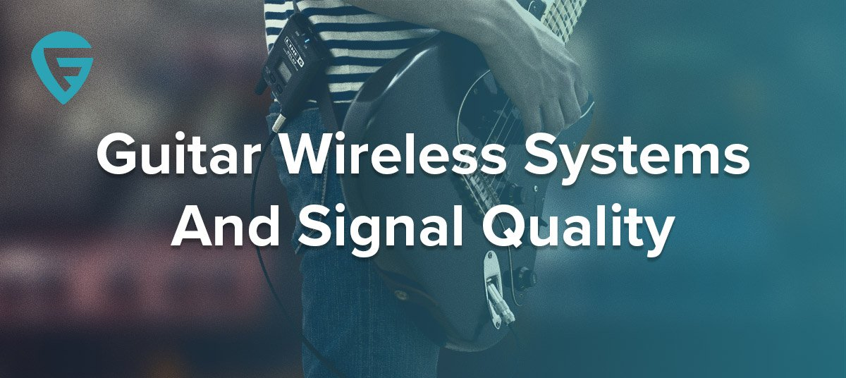 guitar wireless systems and signal quality 2019. Black Bedroom Furniture Sets. Home Design Ideas