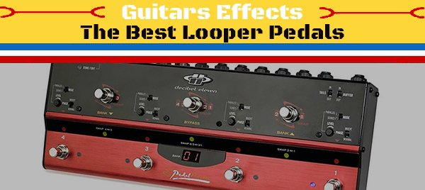 The-Best-Looper-Pedals