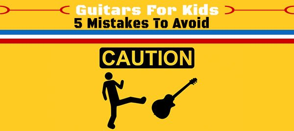 5-Things-to-Avoid-When-Shopping-For-Kids-Guitars-600x268