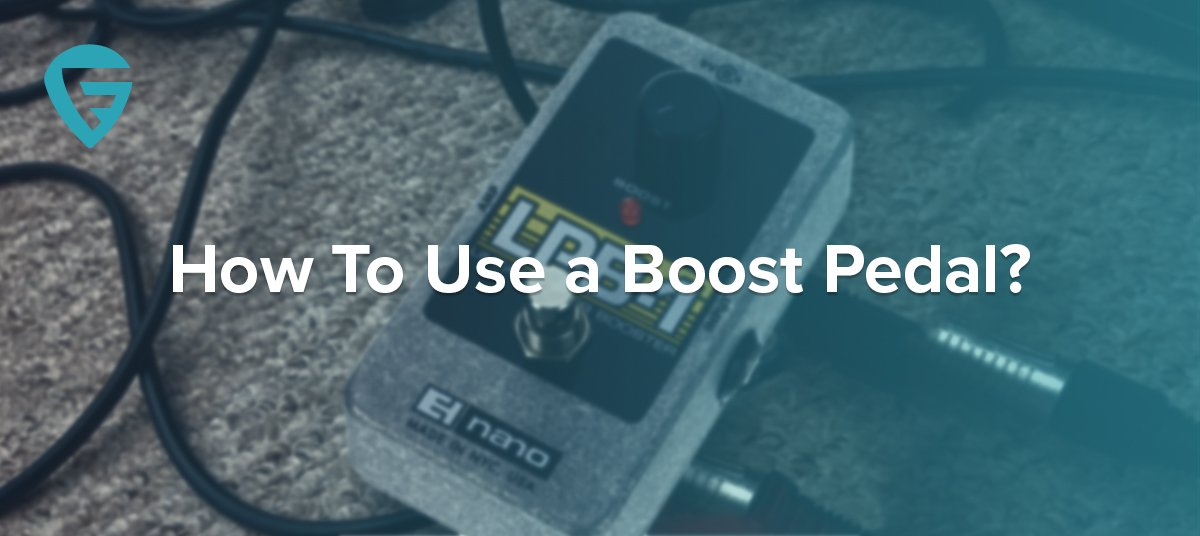 how-to-use-a-boost-pedal