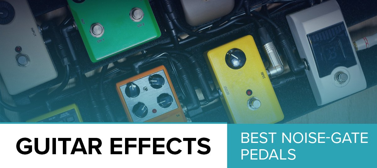 6 Best Noise Effect Pedals 2019 Reviews Guitarfella Com