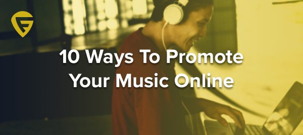 10 Ways To Promote Your Music Online