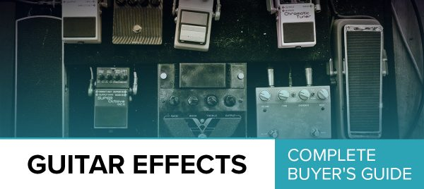 Essential Guitar Effects – Recommended Pedals That You Should Try!