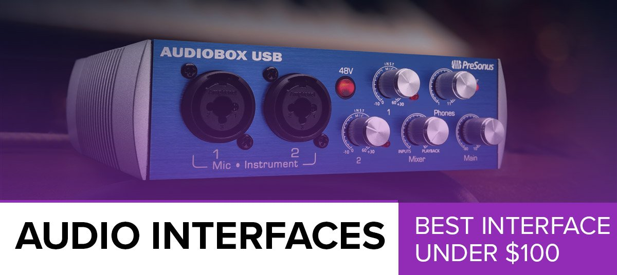 7 Best Budget Audio Interfaces Under $100 Review (2019)