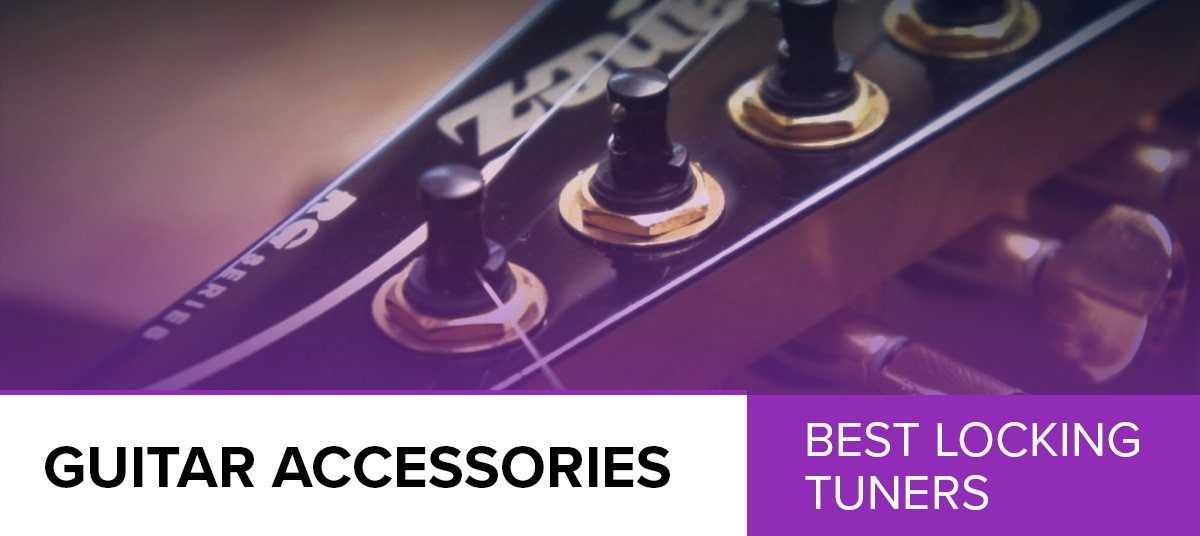 5 Best Locking Tuners – The Different Types and What Will Work For You