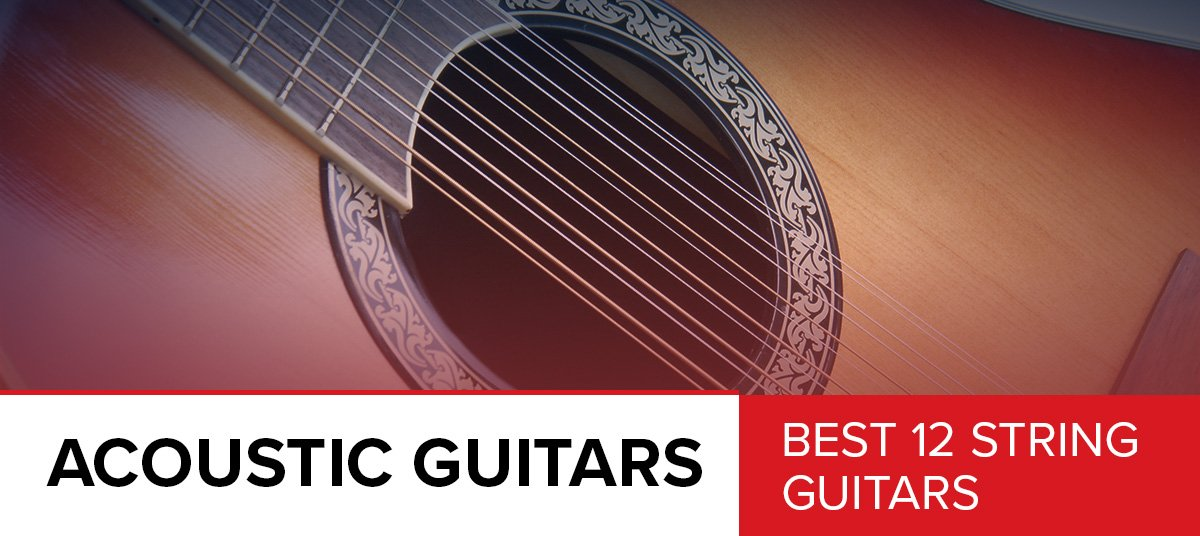 8 Best 12 String Acoustic Guitars 2019 Reviews