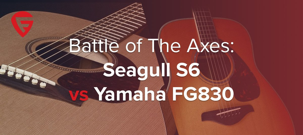 Seagull S6 vs Yamaha FG830 – Battle of the Axes!