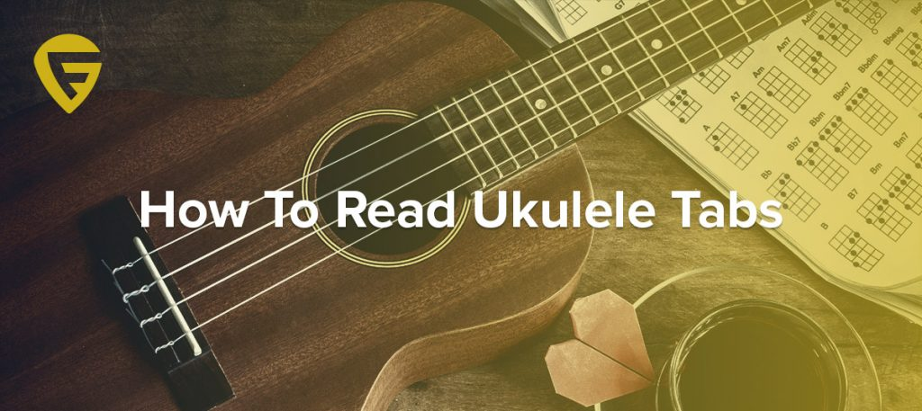 How To Read Ukulele Tabs 2018 Guitarfella