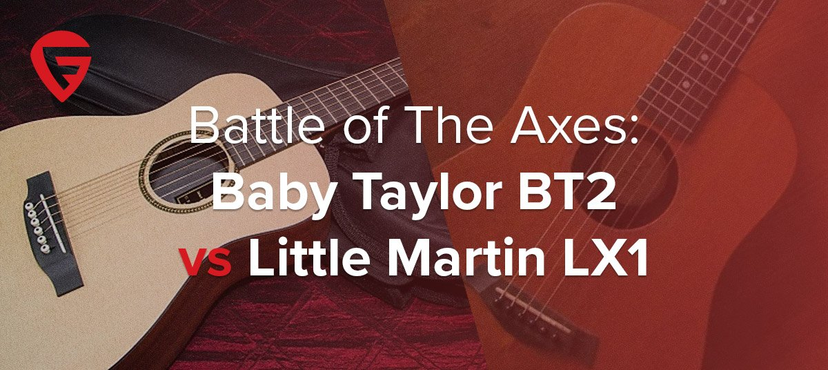 Baby Taylor BT2 vs Little Martin LX1 – Battle of the Axes!