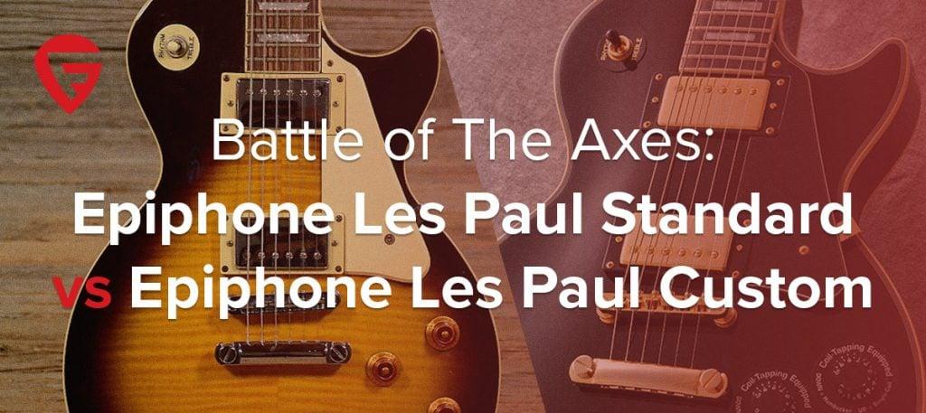 Epiphone Les Paul Standard vs Epiphone Les Paul Custom