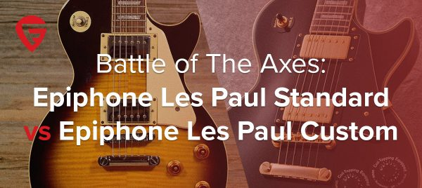 Epiphone Les Paul Standard vs Epiphone Les Paul Custom – Battle of the Axes!